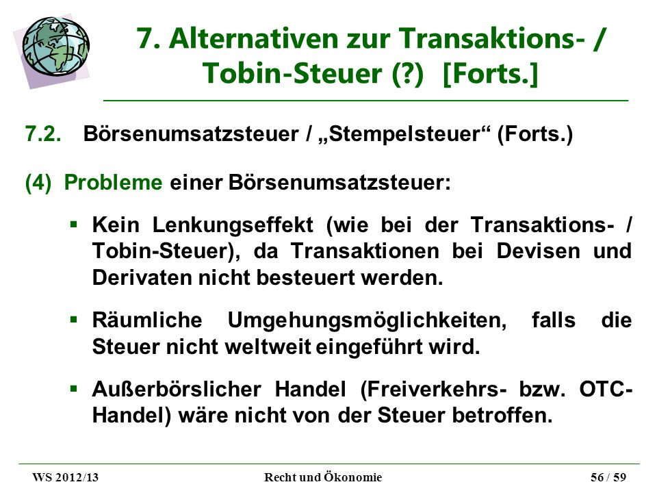 7. Alternativen zur Transaktions- / Tobin-Steuer ( ) [Forts.]